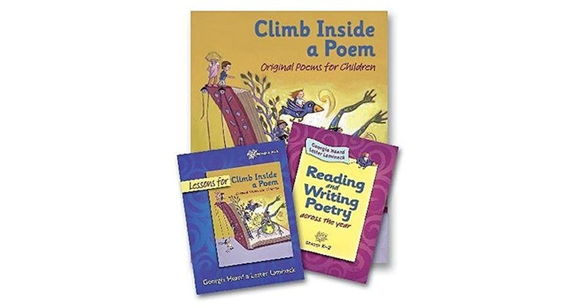 Climb Inside a Poem Reading and Writing Poetry Across the Year