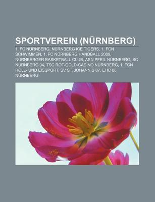Sportverein (Nurnberg): 1. FC Nurnberg, Nurnberg Ice Tigers, 1. Fcn Schwimmen, 1. FC Nurnberg Handball 2009, Nurnberger Basketball Club  by  Source Wikipedia