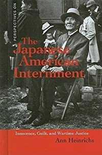 The Japanese American Internment: Innocence, Guilt, and Wartime Justice
