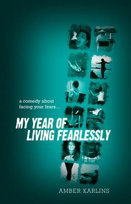 My Year of Living Fearlessly by Amber Karlins