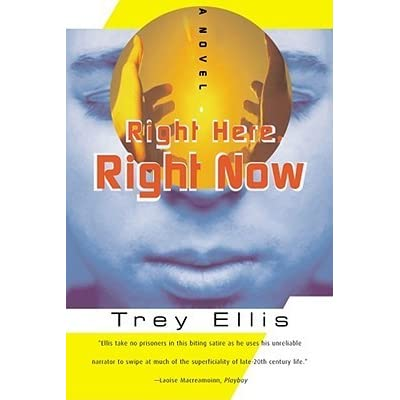 right here right now a novel by trey ellis reviews