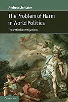 The Problem of Harm in World Politics: Theoretical Investigations