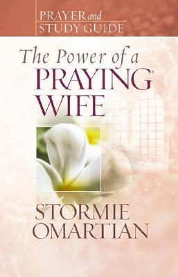 The Power of a Praying Wife: Prayer and Study Guide by