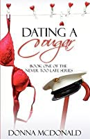 Dating a Cougar (Never Too Late, #1)