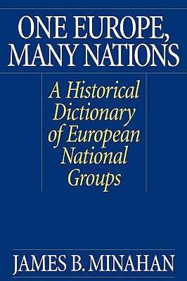 One Europe, Many Nations by James B. Minahan