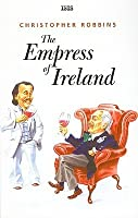 The Empress of Ireland: Chronicle of an Unusual Friendship