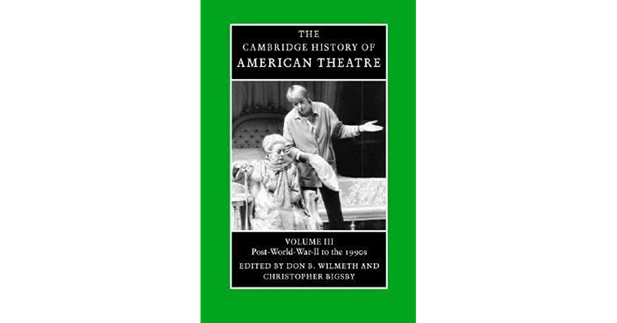 The Cambridge History of American Theatre Volume 1: Beginnings to 1870
