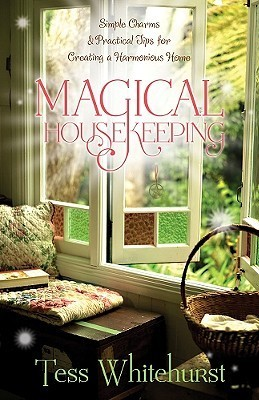 Magical Housekeeping Simple Charms and Practical Tips for Creating a Harmonious Home