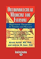 Orthomolecular Medicine for Everyone: Megavitamin Therapeutics for Families and Physicians (Large Print 16pt)