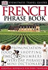 French Phrase Book: The Essential Reference For Every Traveller