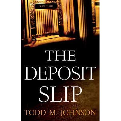 The Deposit Slip by Todd M. Johnson — Reviews, Discussion ...