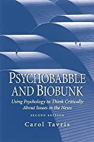 Psychobabble and Biobunk: Using Psychology to Think Critically about Issues in the News
