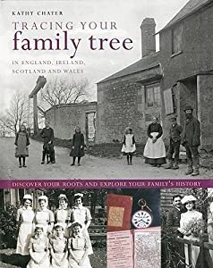Tracing Your Family Tree: In England, Ireland, Scotland and Wales: Discover Your Roots and Explore Your Family's History