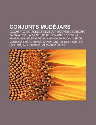Conjunts Mudejars: Salamanca, Saragossa, Sevilla, Fira D'Abril, Setmana Santa a Sevilla, Museu de Belles Arts de Sevilla, Amaral