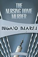 The Nursing Home Murders (Roderick Alleyn #3)