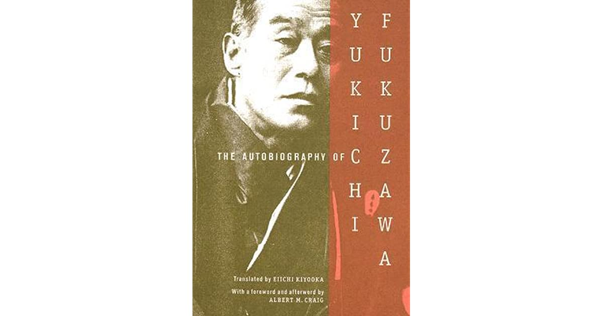 biography of fukuzawa yukichi essay After retirement, he wrote the most authoritative biography of fukuzawa (fukuzawa yukichi den, 1932) the first essay, 1872 by fukuzawa yukichiincludes index.