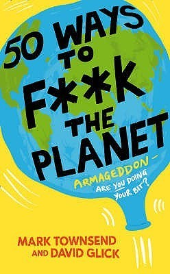 50 Ways tp F**k the Planet
