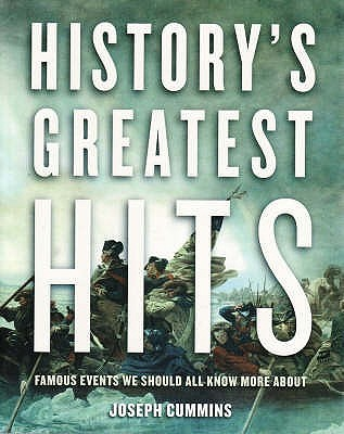 History's Greatest Hits: Famous Events We Should Know More About