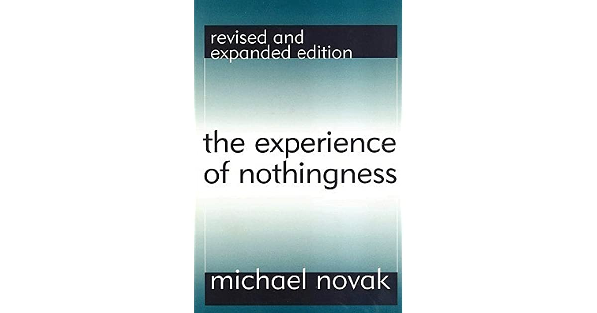 Experience Of Nothingness By Michael Novak