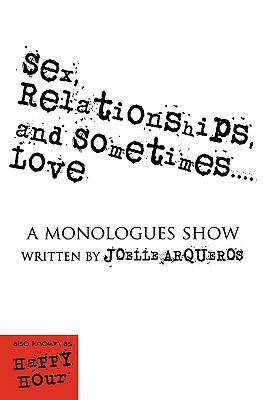 Sex, Relationships, and Sometimes...Love: A Monologues Show