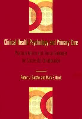 Clinical-Health-Psychology-and-Primary-Care-Practical-Advice-and-Clinical-Guidance-for-Successful-Collaboration