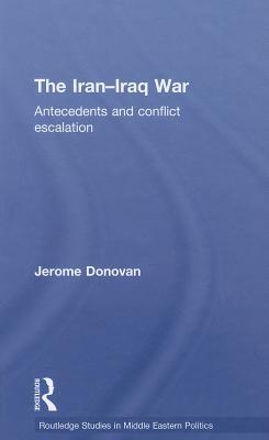 The Iran-Iraq War: Antecedents and Conflict Escalation
