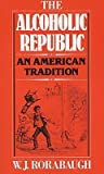 Alcoholic Republic: An American Tradition