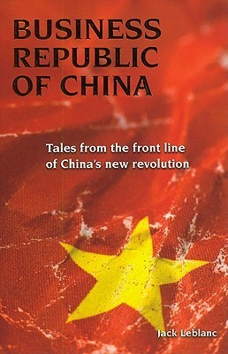 Business Republic of China Tales from the Front Line of China's New Revolution