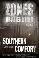Zones of Alienation: Part 1 Southern Comfort (Zones of Alienation, #1)