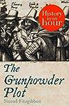 The Gunpowder Plot: History In An Hour
