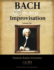 Bach & the art of improvisation. Volume One: Chorale-based works