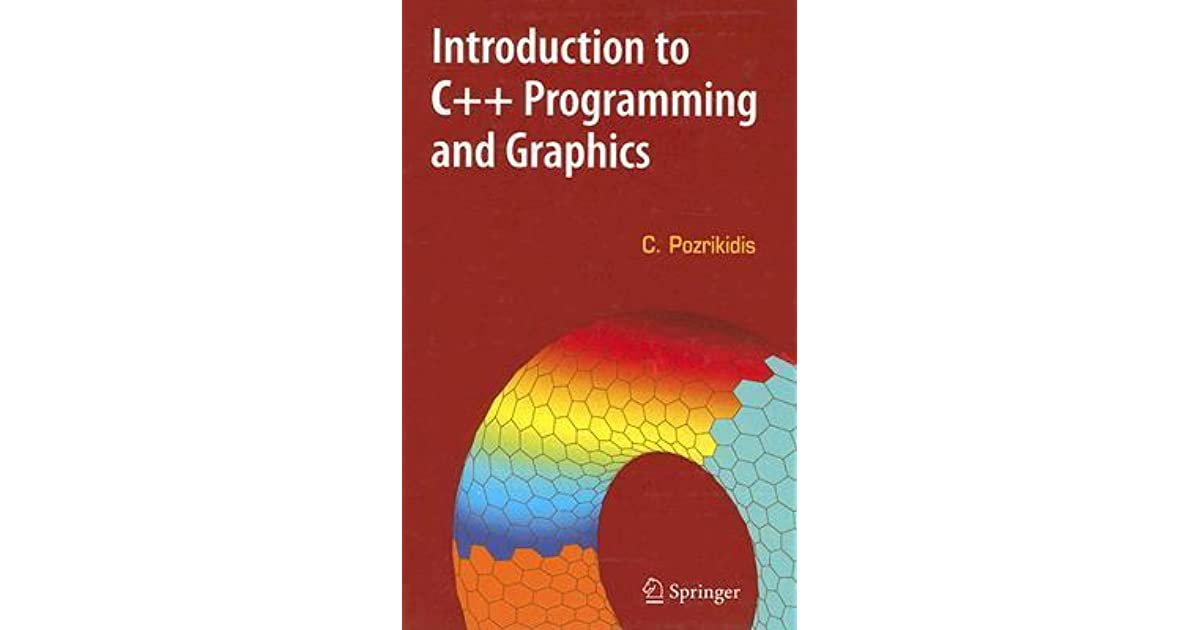 introduction to programming and graphics The paperback of the introduction to c++ programming and graphics by constantine pozrikidis at barnes & noble free shipping on $25 or more.