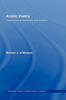 Arabic Poetry - Trajectories of Modernity and Tradition