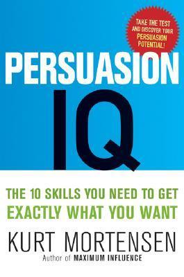 Persuasion IQ- The 10 Skills Y