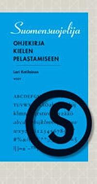 Suomensuojelija : ohjekirja kielen pelastamiseen