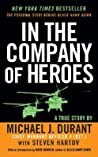 In the Company of Heroes: The Personal Story Behind Black Hawk Down