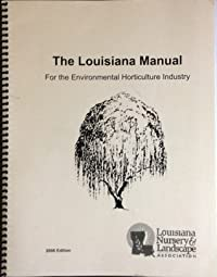 The Louisiana Manual for the Environmental Horticulture Industry