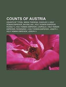 Counts of Austria: Counts of Tyrol, Maria Theresa, Charles V, Holy Roman Emperor, Maximilian I, Holy Roman Emperor, Rudolf II