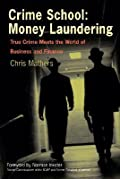 Crime School: Money Laundering: True Crime Meets the World of Business and Finance