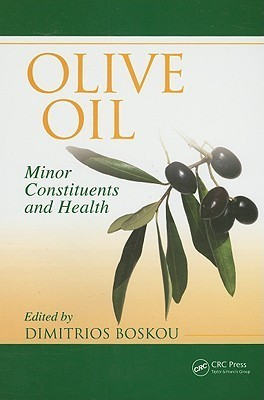 Olive Oil Minor Constituents and Health by Dimitrios Boskou