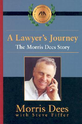 A Lawyer's Journey: The Morris Dees Story (Biography)