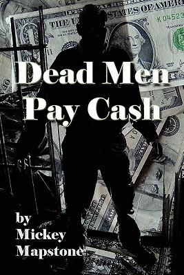 Dead Men Pay Cash