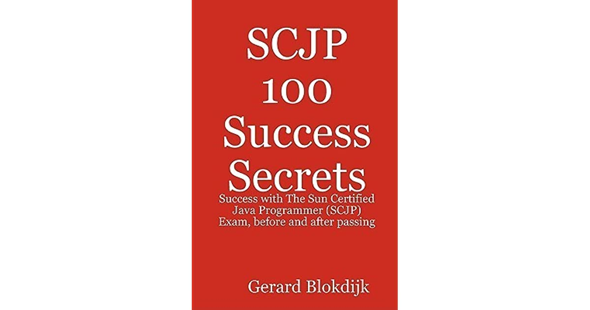 Scjp 100 Success Secrets: Success with the Sun Certified Java ...