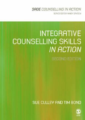 Integrative Counselling Skills in Action by Sue Culley