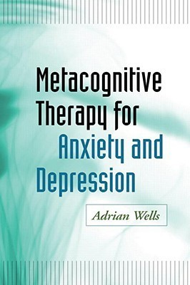 Metacognitive-Therapy-for-Anxiety-and-Depression