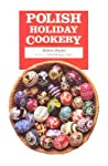 Polish Holiday Cookery and Customs