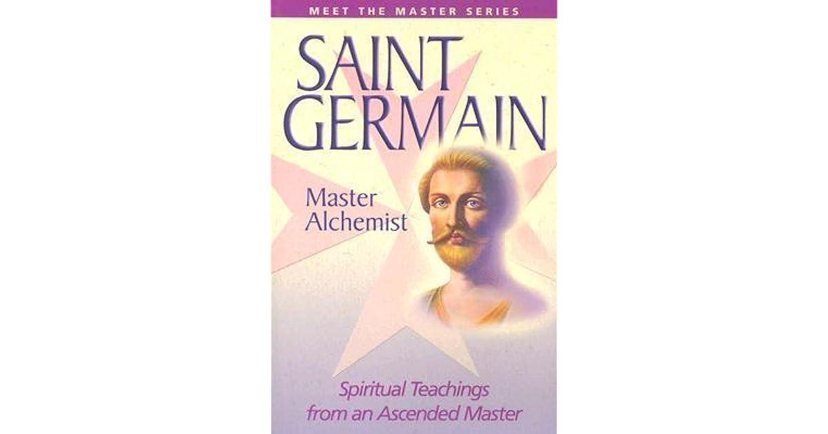 Saint Germain--Master Alchemist: Spiritual Teachings from an