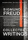 Collected Writings: The Psychopathology of Everyday Life/The Theory of Sexuality/Beyond the Pleasure Principle/The Ego & the Id/The Future of an Illusion