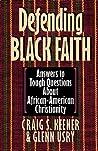 Defending Black Faith by Craig S. Keener