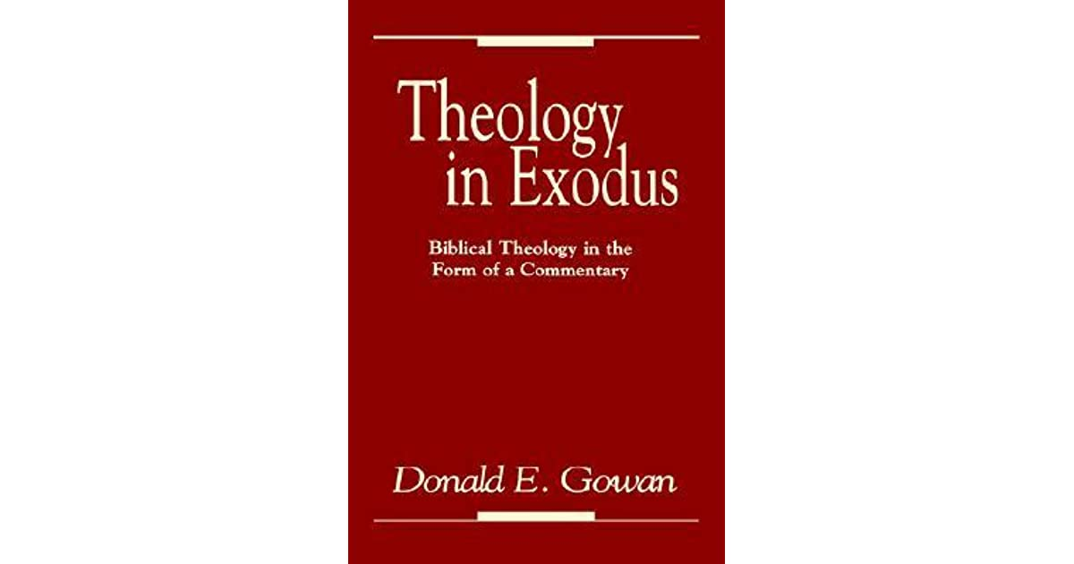 the book of exodus theology Additionally, the book of deuteronomy calls for the renewal of the covenant, first entered into at mount sinai with the exodus generation, as preparation for the new, or second, generation's entrance into canaan—its conquest and occupation—and presents the way of life that the sons of israel were to follow in the land of promise.